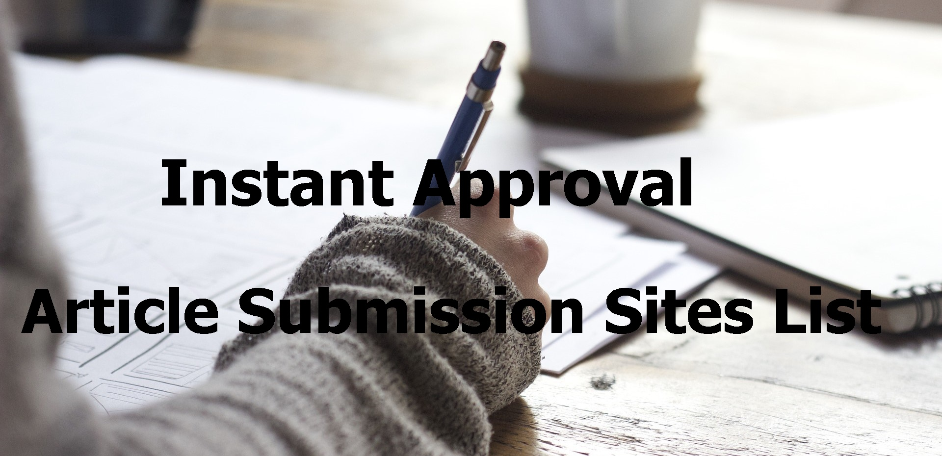 Top 100 High DA Free Article Submission List of Sites 2019
